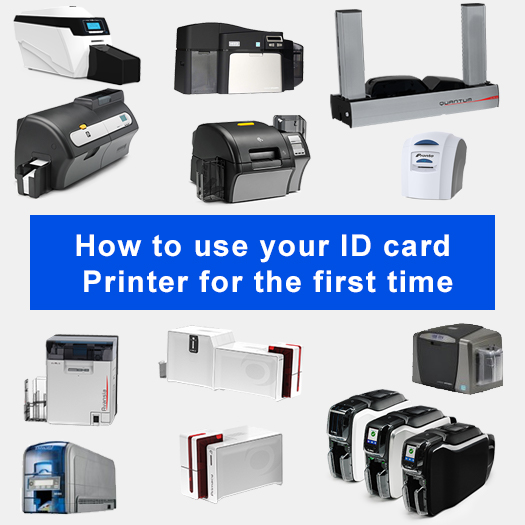 How to use your ID card Printer for the first time